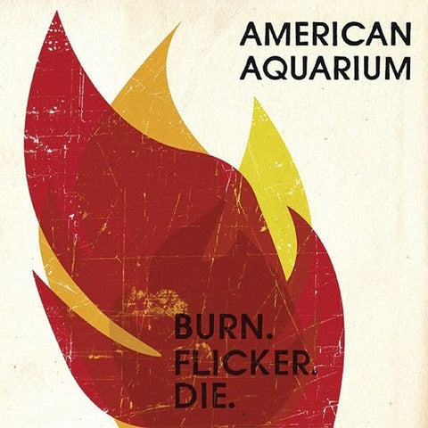 American Aquarium - Burn. Flicker. Die.