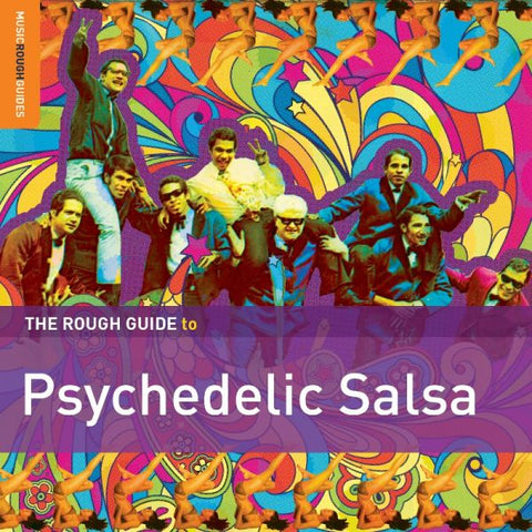 A Rough Guide To Psychedelic Salsa