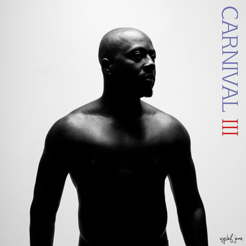 Wyclef Jean - Carnival III: The Rise and Fall of a Refugee