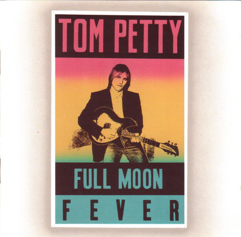Tom Petty and The Heartbreakers - Full Moon Fever