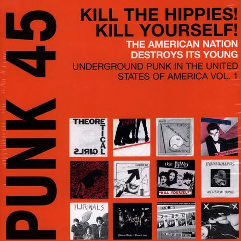 Soul Jazz Records Presents Punk 45: Kill The Hippies! Kill Yourself!