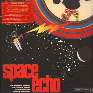 Space Echo - The Cosmic Sound Of Cape Verde 1977-1985