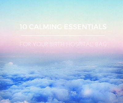 10 Calming Essentials For Your Birth Hospital Bag