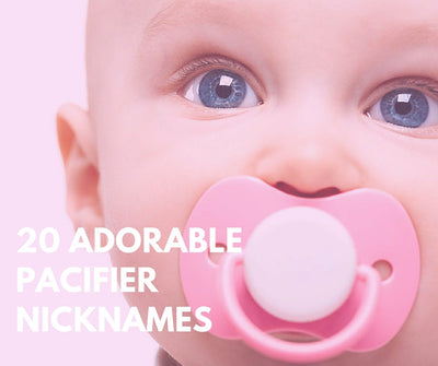 20 Adorable Pacifier Nicknames