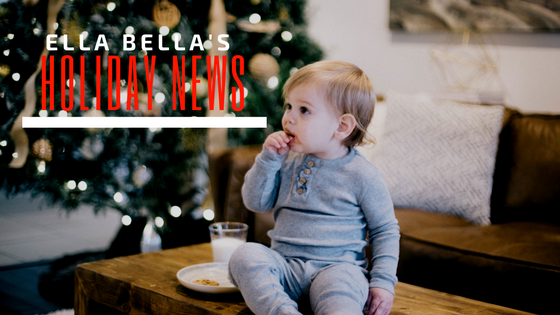 Ella Bella Holiday News
