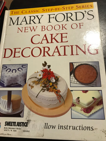 New Book of Cake Decorating by Mary Ford