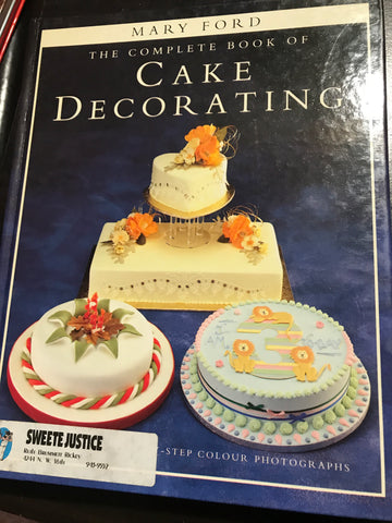 The Complete Book of Cake Decorating by Mary Ford