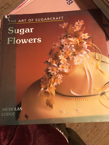 The Art of Sugarcraft:  Sugar Flowers by Nick Lodge