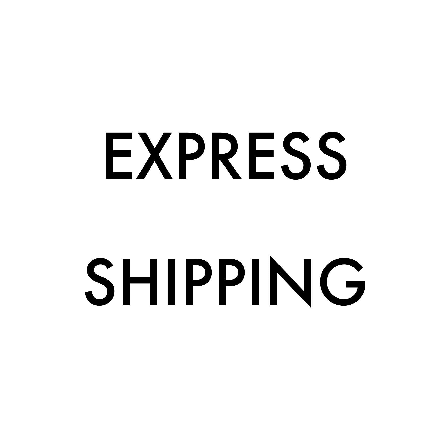 Purchase Express Shipping to add to your order