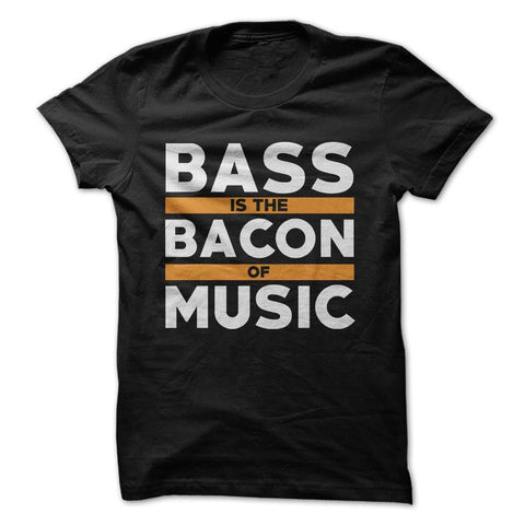 The Bacon Of Music - Bass T-shirt
