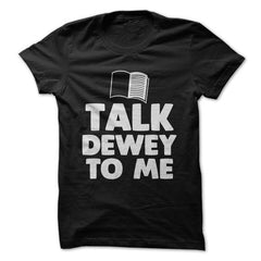 Talk Dewey To Me - Book T-Shirt