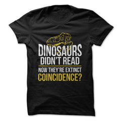 Dinosaurs Didn't Read - Book T-Shirt