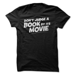 Don't Judge A Book By It's Movie - Reading T-Shirt