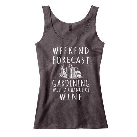 Weekend Forecast, Gardening With A Chance Of Wine - T-Shirt / Tank