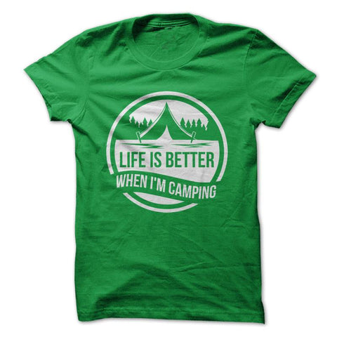 Life Is Better When I'm Camping - Outdoor T-Shirt