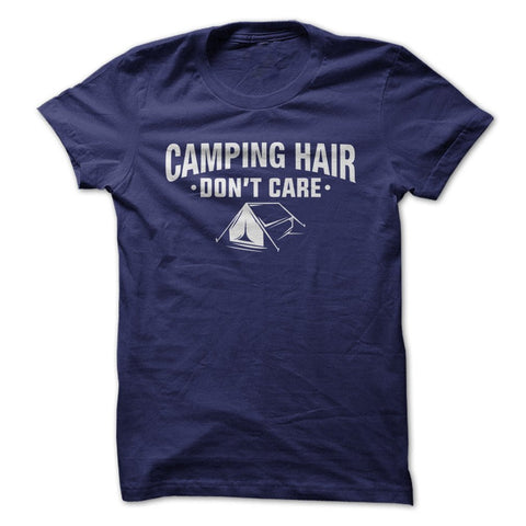 Camping Hair Don't Care - Outdoor T-Shirt