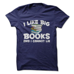 I Like Big Books And I Cannot Lie - Library T-Shirt
