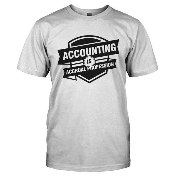 Accounting Is Accrual Profession T Shirt Amp Hoodie I Love