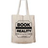 A Book a Day Keeps Reality Away - Tote Bag