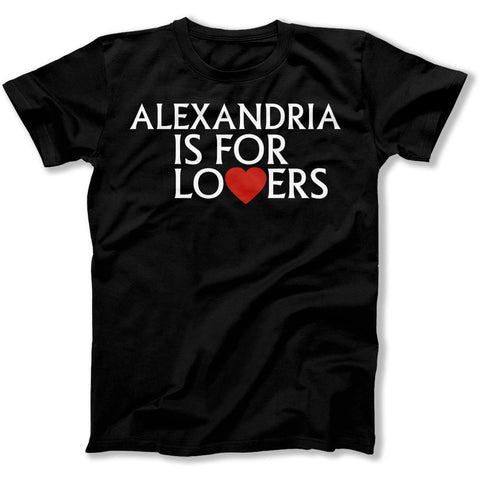 Alexandria Is For Lovers - T Shirt