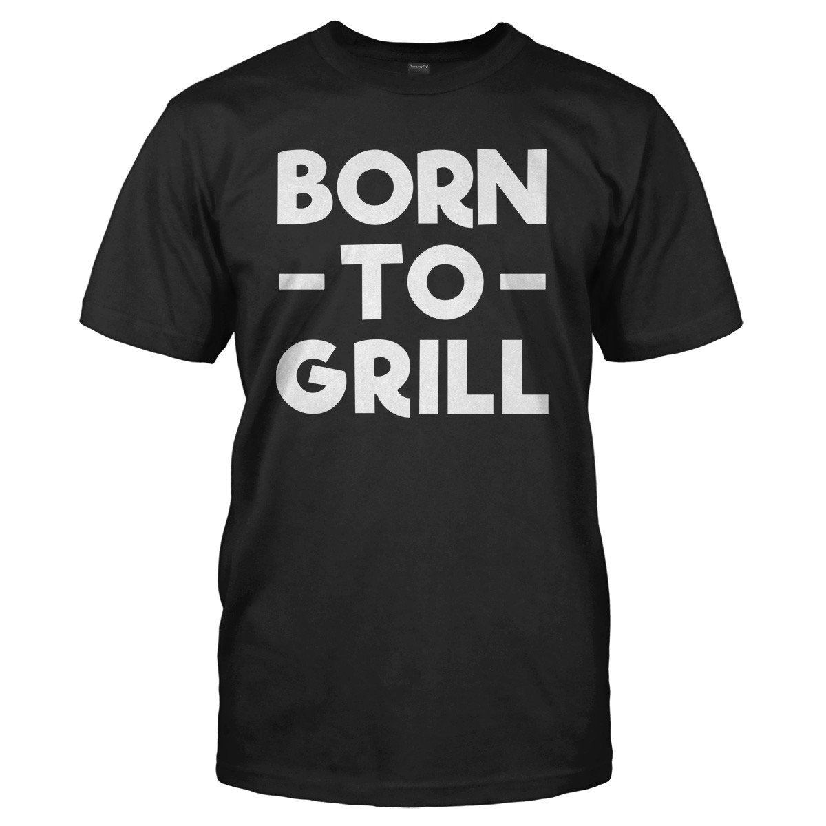 Born To Grill - T Shirt