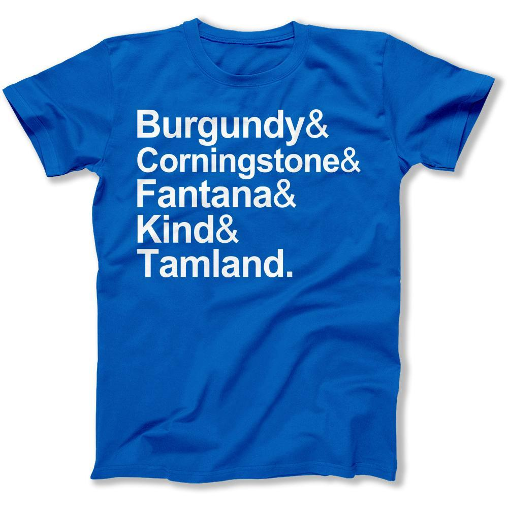 Burgundy & Corningstone & Fantana & Kind & Tamland. - T Shirt