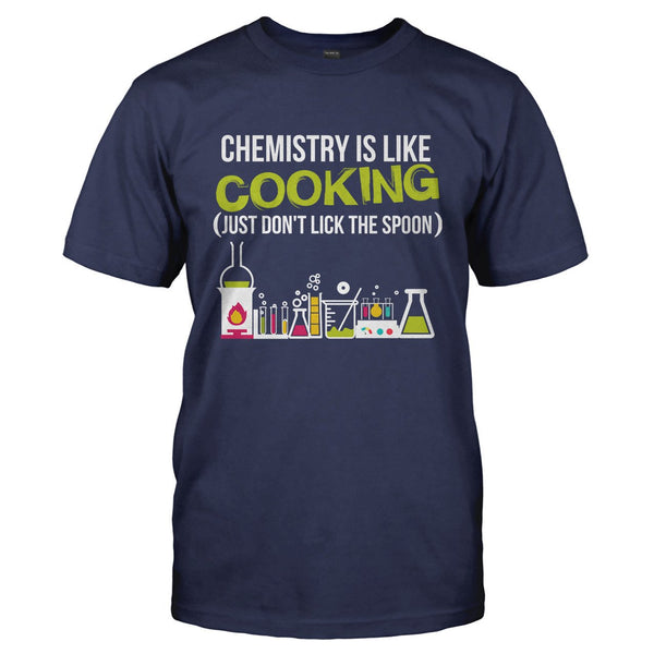 Chemistry Is Like Cooking Chemist T Shirts Amp Hoodies I