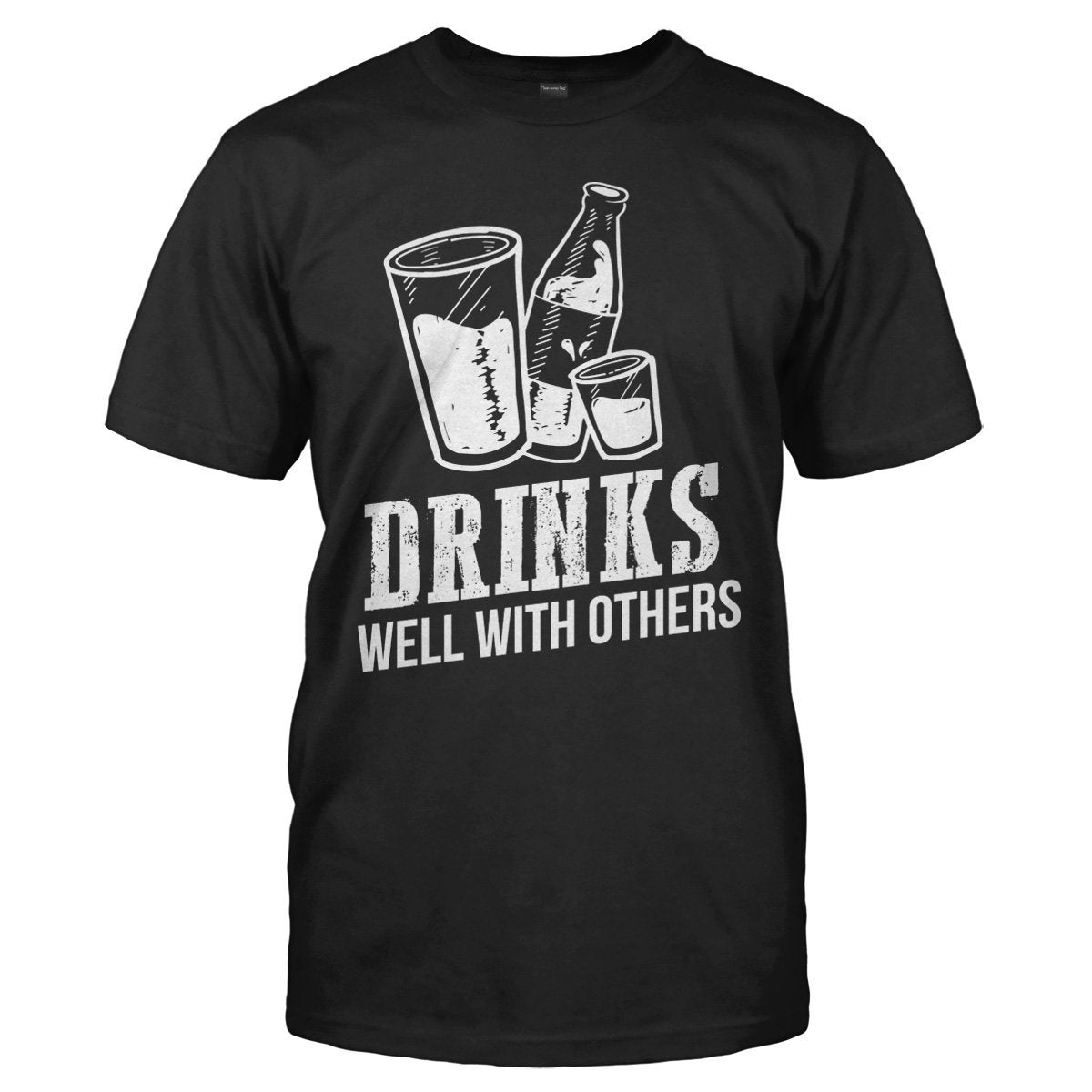Drinks Well With Others - T Shirt