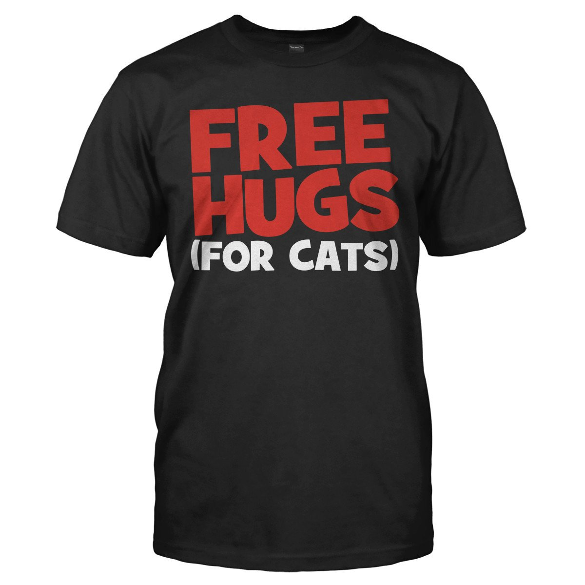 Free Hugs (For Cats) - T Shirt