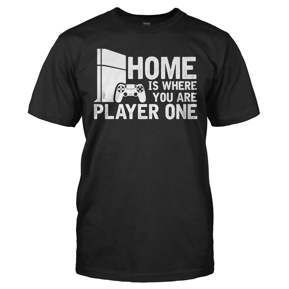 Home Is Where You Are Player One - T Shirt