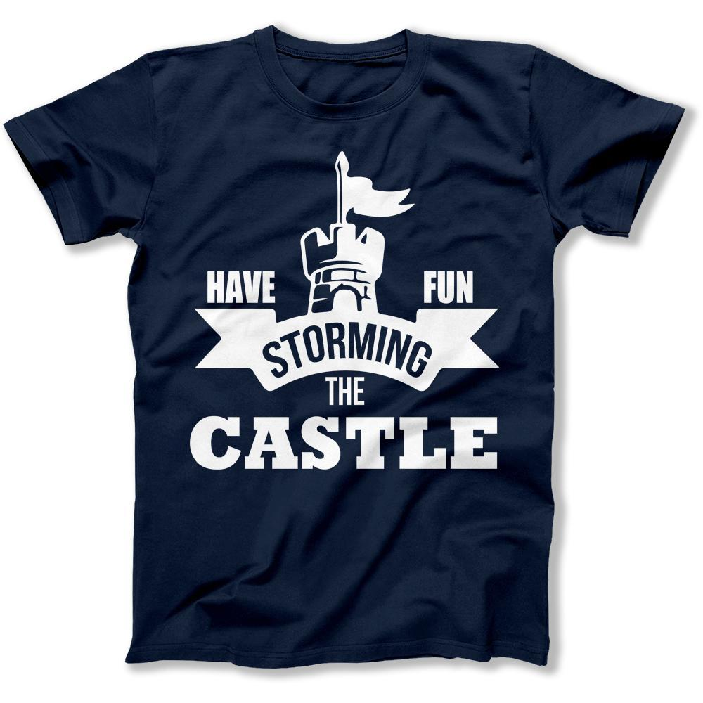 Have Fun Storming the Castle - T Shirt