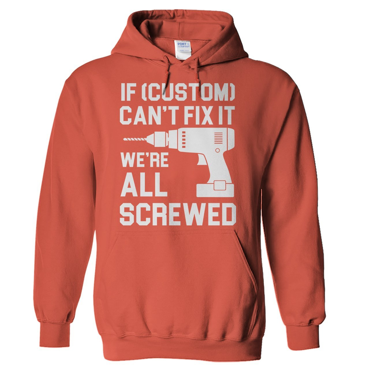 If Custom Cant Fix It Were All Screwed Personalized T Shirts