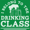 I Belong To The Drinking Class - T Shirt
