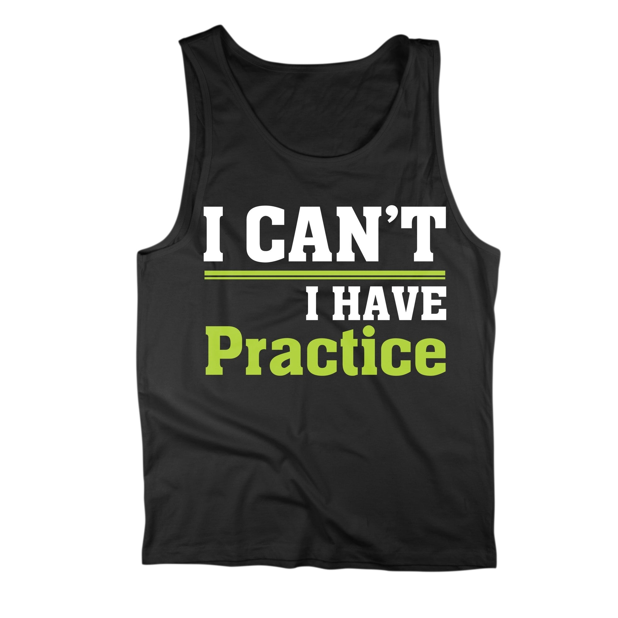I Can't. I Have Practice. Tank Top