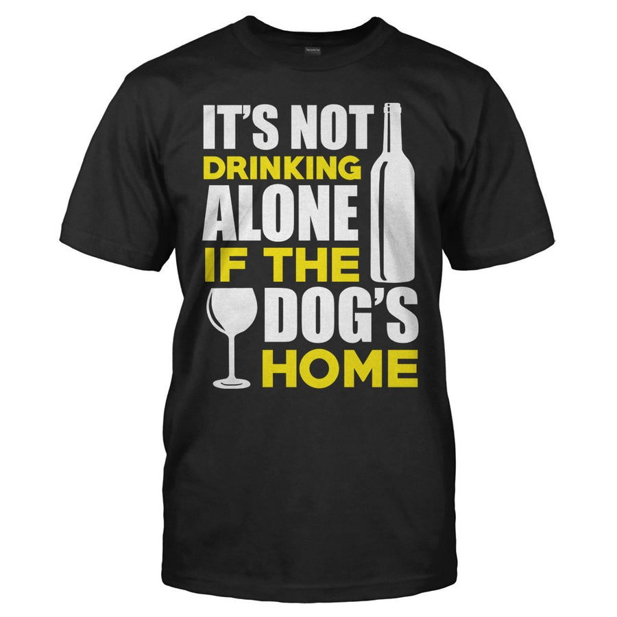 465567ea It's Not Drinking Alone if the Dog's Home ...