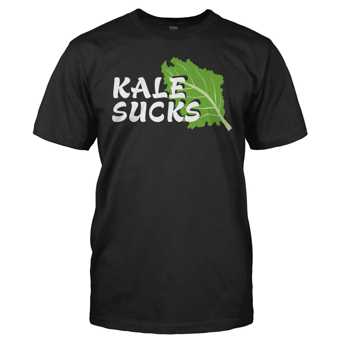 Kale Sucks - T Shirt
