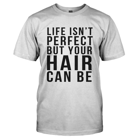 Life Isn't Perfect, But Your Hair Can Be
