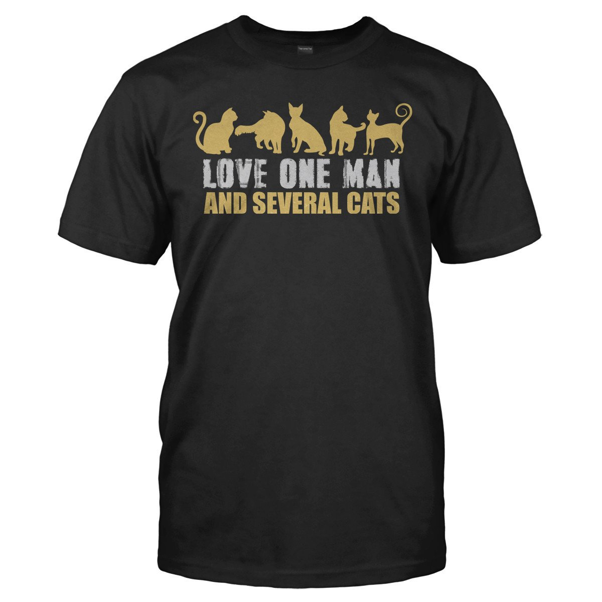 Love One Man and Several Cats - T Shirt