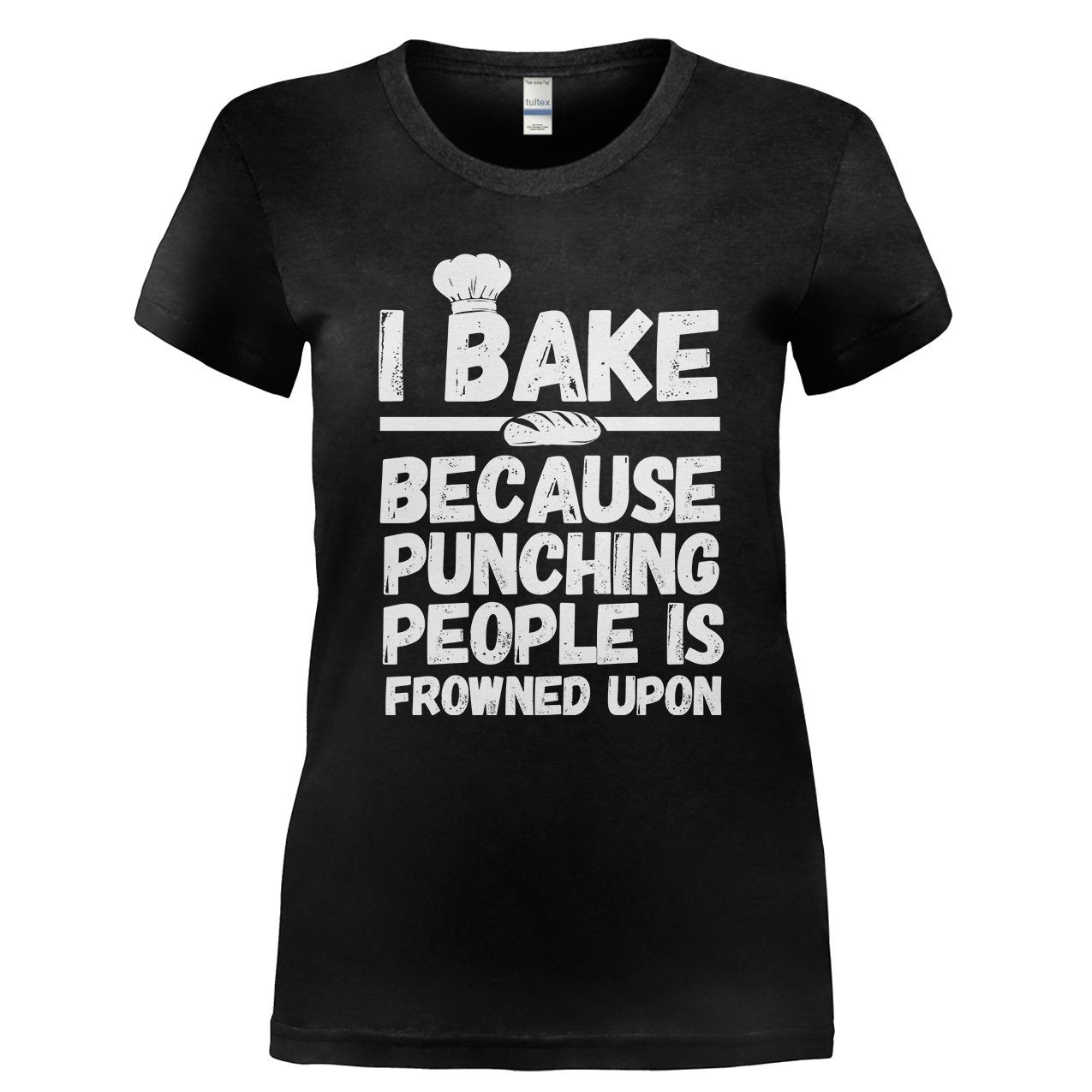 b5c24c738 I Bake Because Punching People Is Frowned Upon T-Shirts & Hoodies ...