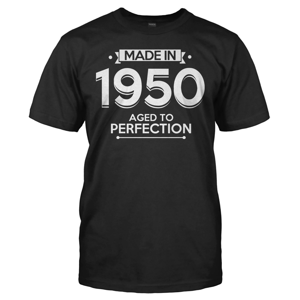 Made in 1950. Aged to Perfection - T Shirt