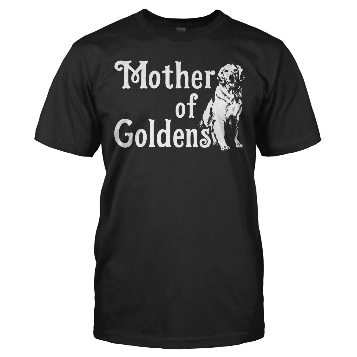 Mother Of Goldens - T Shirt