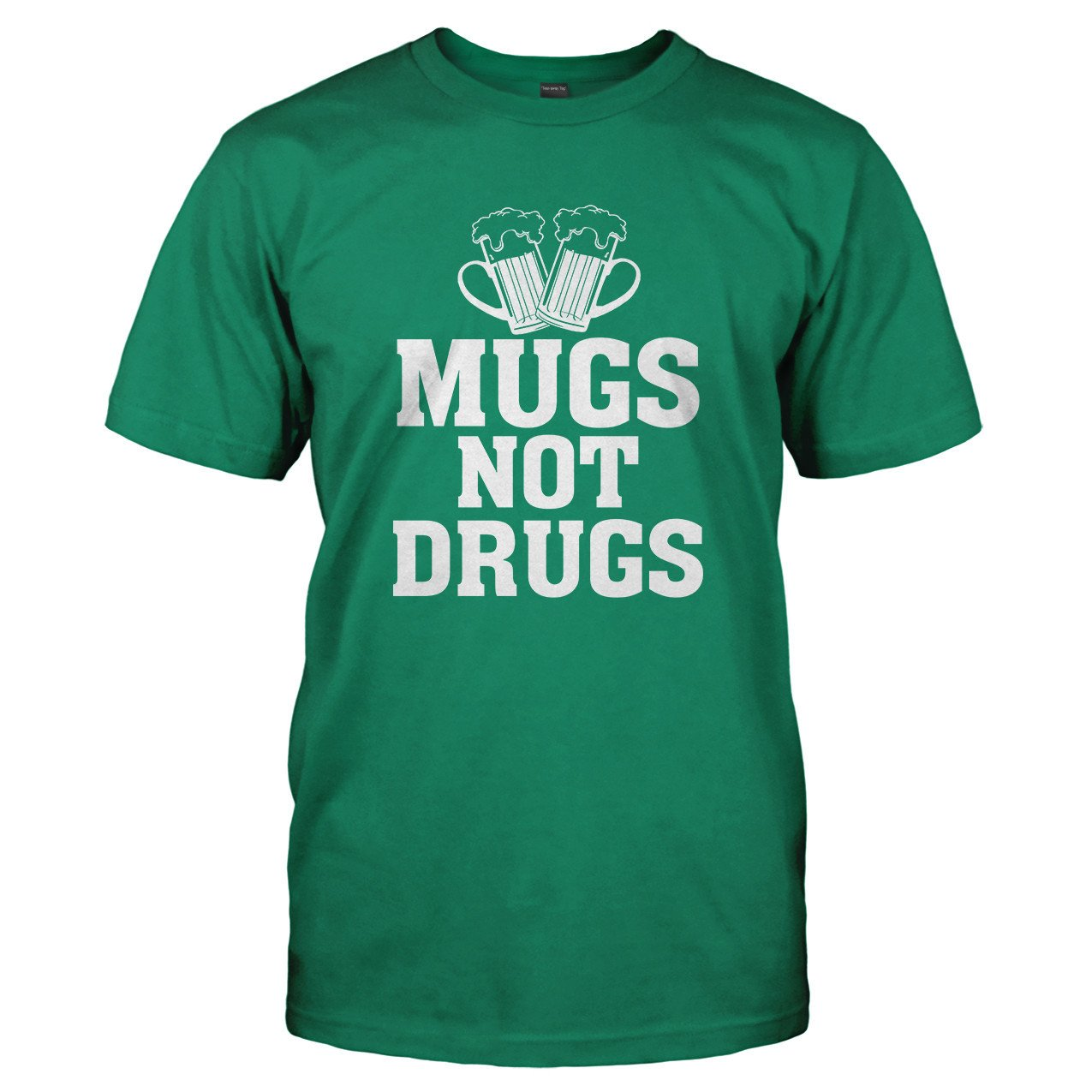 Mugs Not Drugs - T Shirt