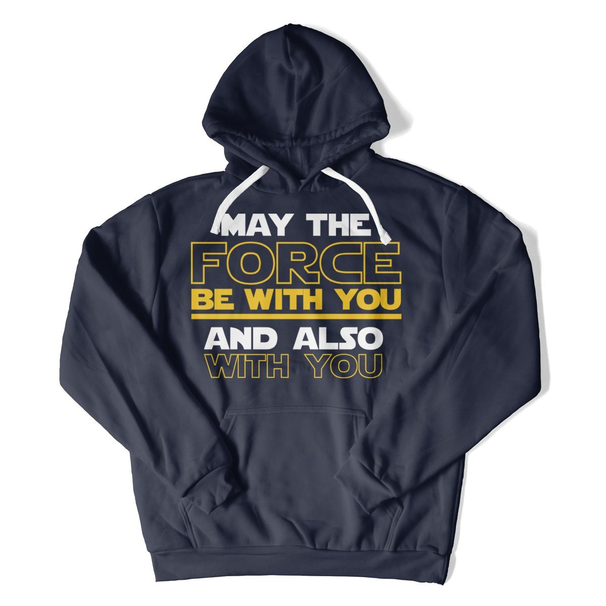 May The Force Be With You Also With You T Shirt Hoodie I Love