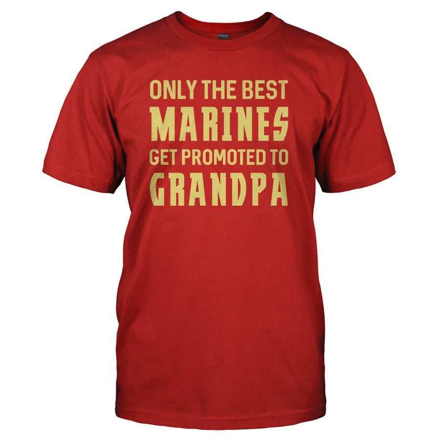 ef032b31 Only The Best Marines Get Promoted To Grandpa - T Shirt