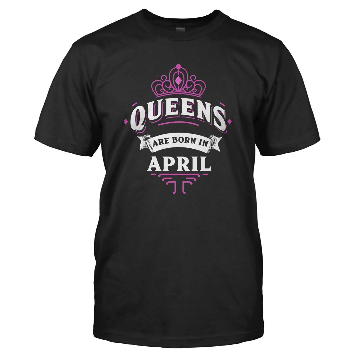 35bef3cf Queens Are Born In April - T Shirt - I Love Apparel