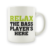 Relax The Bass Player's Here - 15oz Mug