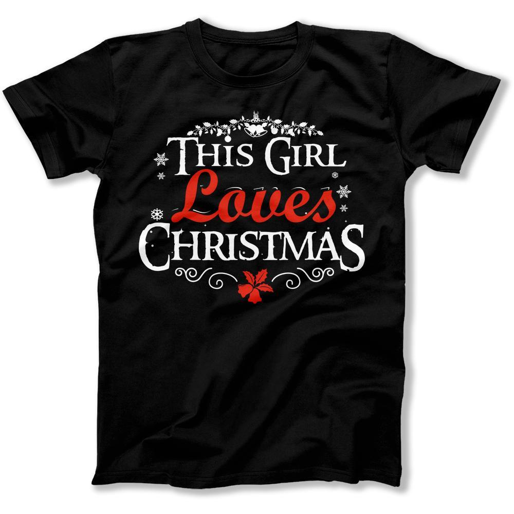 96cec81b This Girl Loves Christmas T-Shirt & Hoodie | I Love Apparel