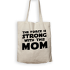 The Force Is Strong With This Mom - Tote Bag