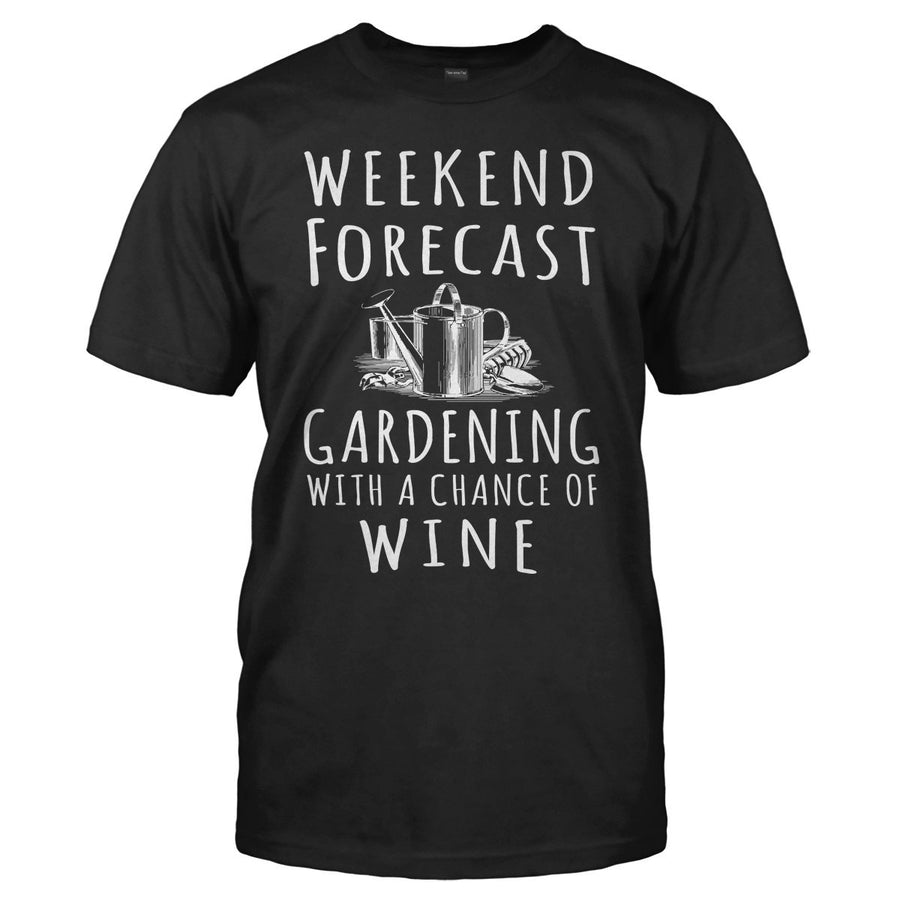 88638829 Weekend Forecast: Gardening With a Chance of Wine - T Shirt
