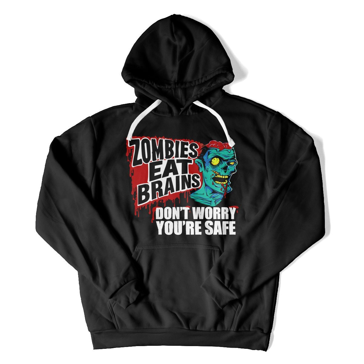 d030da9ee Zombies Eat Brains. Don't Worry, You're Safe. - Zombie T-Shirts ...